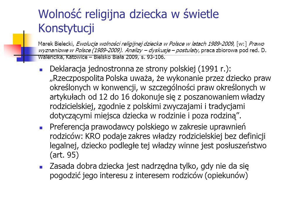Wolność religijna dziecka w świetle Konstytucji Marek Bielecki, Ewolucja wolności religijnej dziecka w Polsce w latach 1989-2009, [w:] Prawo wyznaniow