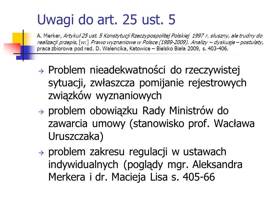 Uwagi do art. 25 ust. 5 A. Merker, Artykuł 25 ust. 5 Konstytucji Rzeczypospolitej Polskiej 1997 r. słuszny, ale trudny do realizacji przepis, [w:] Pra