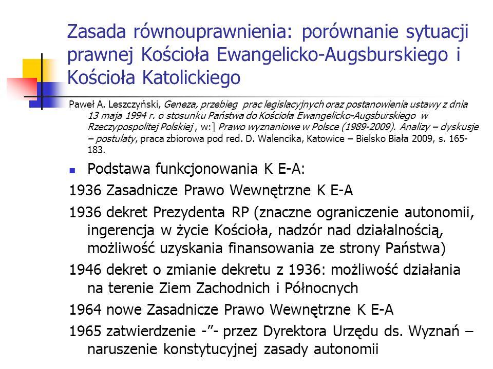 Zasada równouprawnienia: porównanie sytuacji prawnej Kościoła Ewangelicko-Augsburskiego i Kościoła Katolickiego Paweł A. Leszczyński, Geneza, przebieg