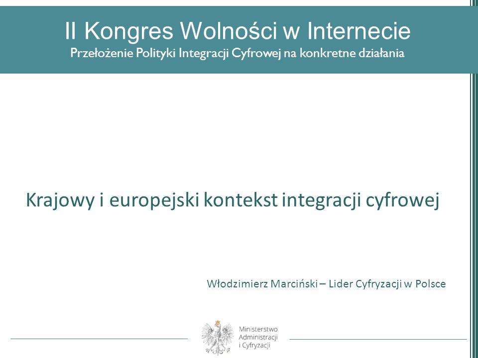 II Kongres Wolności w Internecie Przełożenie Polityki Integracji Cyfrowej na konkretne działania Krajowy i europejski kontekst integracji cyfrowej Wło