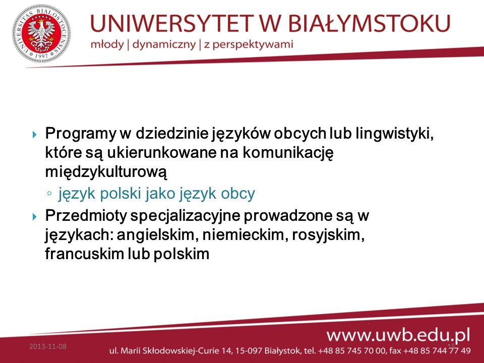Programy w dziedzinie języków obcych lub lingwistyki, które są ukierunkowane na komunikację międzykulturową język polski jako język obcy Przedmioty sp