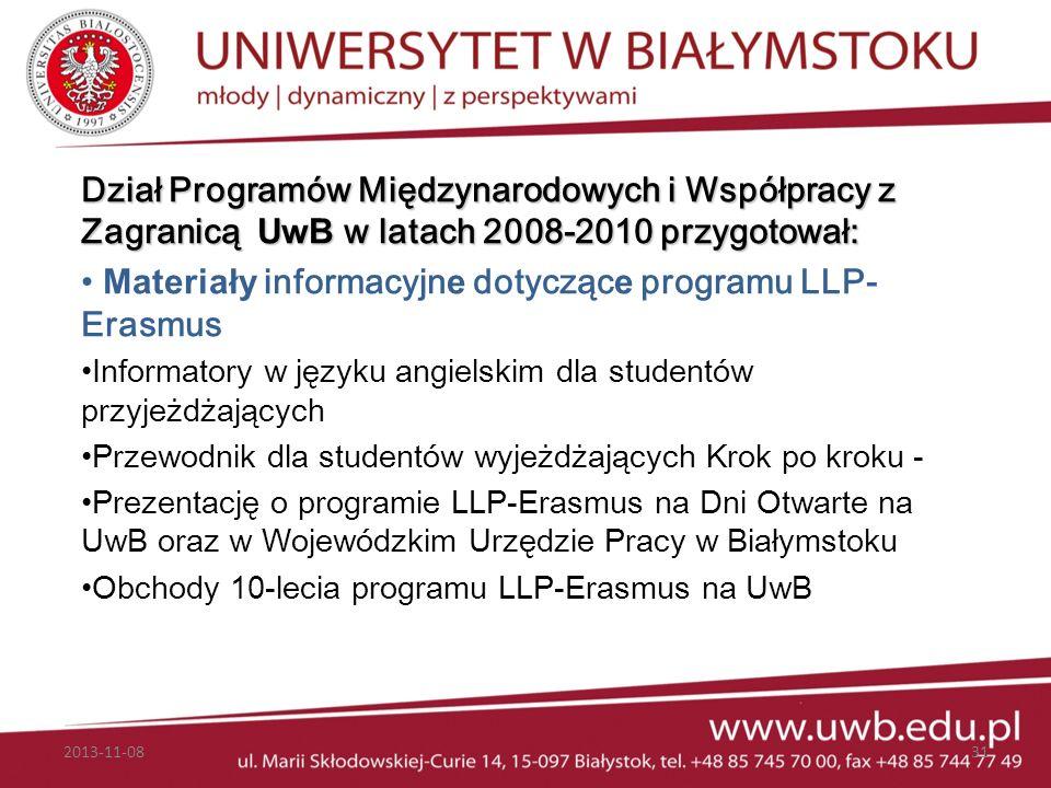 2013-11-0831 Dział Programów Międzynarodowych i Współpracy z Zagranicą UwB w latach 2008-2010 przygotował: Materiały informacyjn e dotycząc e programu