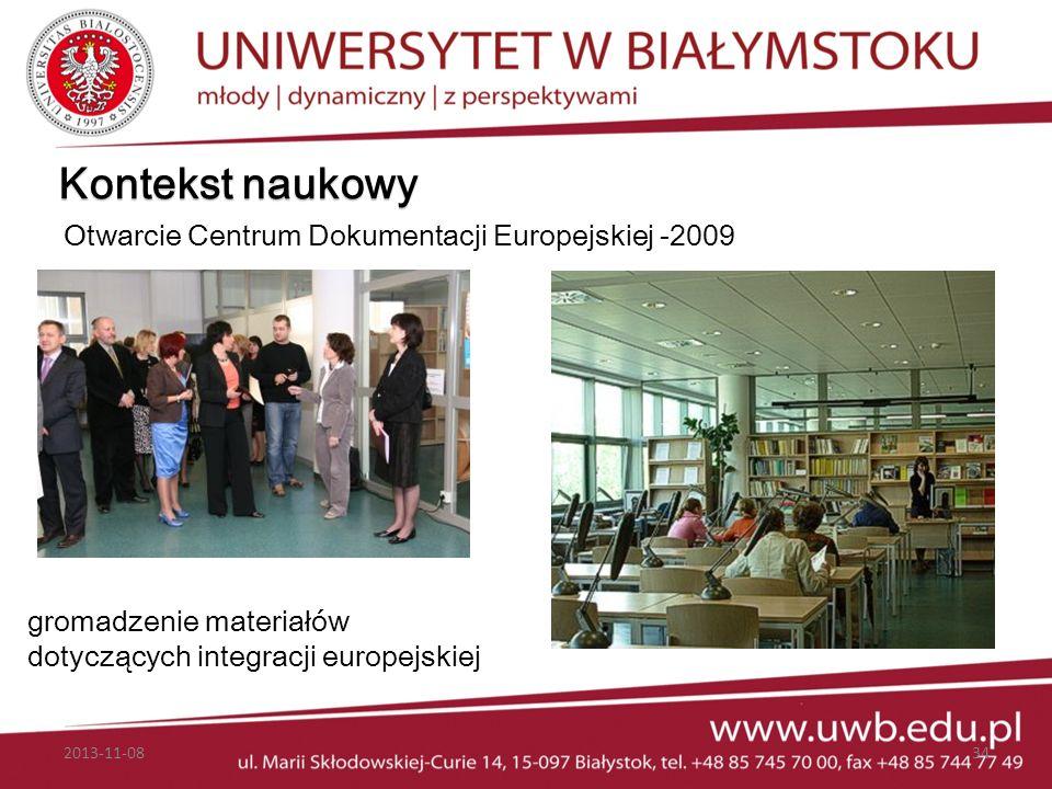 Kontekst naukowy Otwarcie Centrum Dokumentacji Europejskiej -2009 gromadzenie materiałów dotyczących integracji europejskiej 2013-11-0834