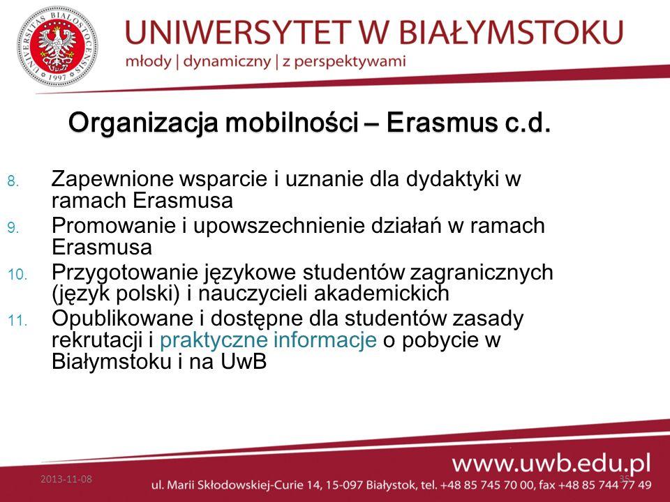 Organizacja mobilności – Erasmus c.d. 8. Zapewnione wsparcie i uznanie dla dydaktyki w ramach Erasmusa 9. Promowanie i upowszechnienie działań w ramac