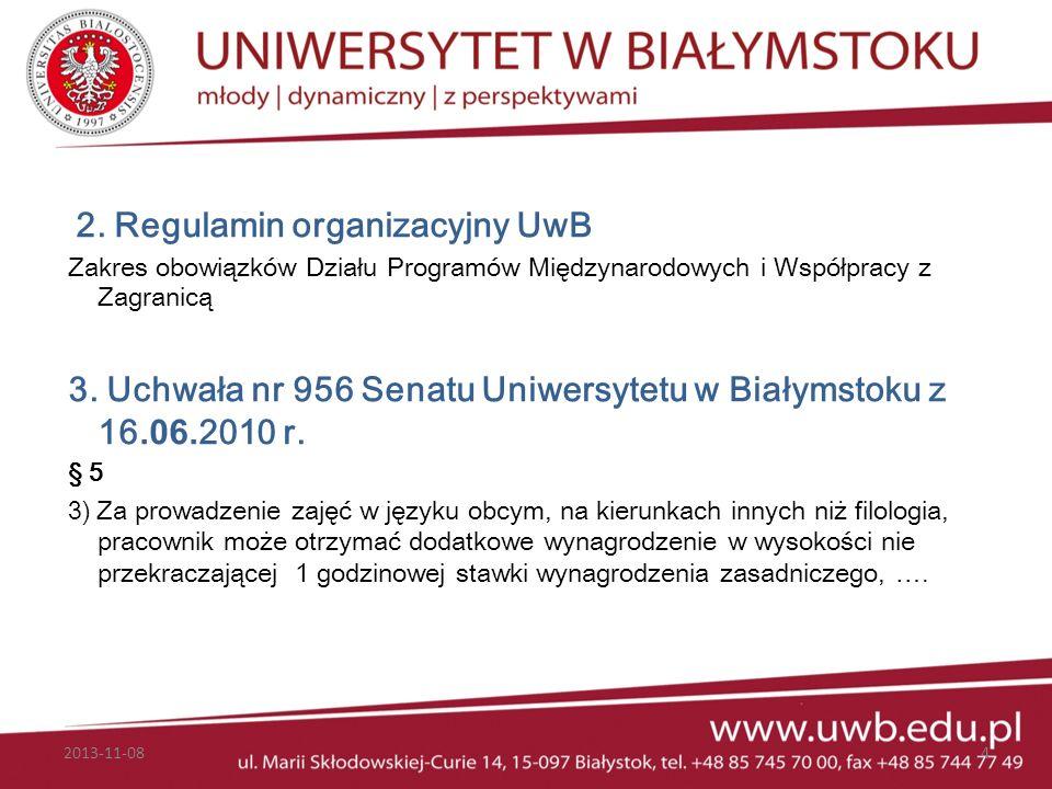 2. Regulamin organizacyjny UwB Zakres obowiązków Działu Programów Międzynarodowych i Współpracy z Zagranicą 3. Uchwała nr 956 Senatu Uniwersytetu w Bi