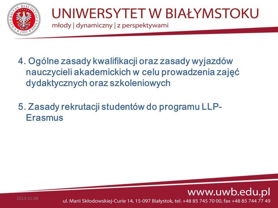 4. Ogólne zasady kwalifikacji oraz zasady wyjazdów nauczycieli akademickich w celu prowadzenia zajęć dydaktycznych oraz szkoleniowych 5. Zasady rekrut