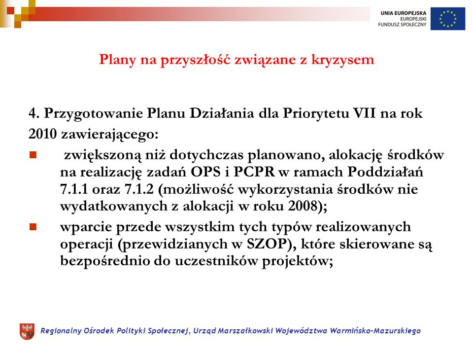 Regionalny Ośrodek Polityki Społecznej, Urząd Marszałkowski Województwa Warmińsko-Mazurskiego Plany na przyszłość związane z kryzysem 4.