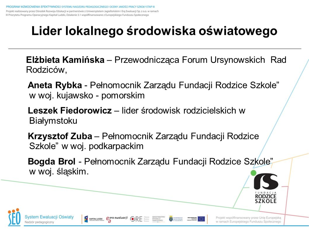 Lider lokalnego środowiska oświatowego Elżbieta Kamińska – Przewodnicząca Forum Ursynowskich Rad Rodziców, Aneta Rybka - Pełnomocnik Zarządu Fundacji