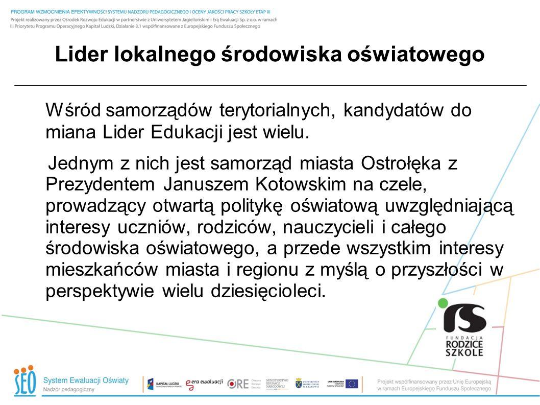 Lider lokalnego środowiska oświatowego Filarami polskiej szkoły byli i są nadal jej nauczyciele i dyrektorzy.