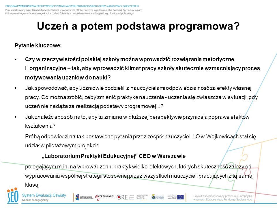 Uczeń a potem podstawa programowa? Pytanie kluczowe: Czy w rzeczywistości polskiej szkoły można wprowadzić rozwiązania metodyczne i organizacyjne – ta