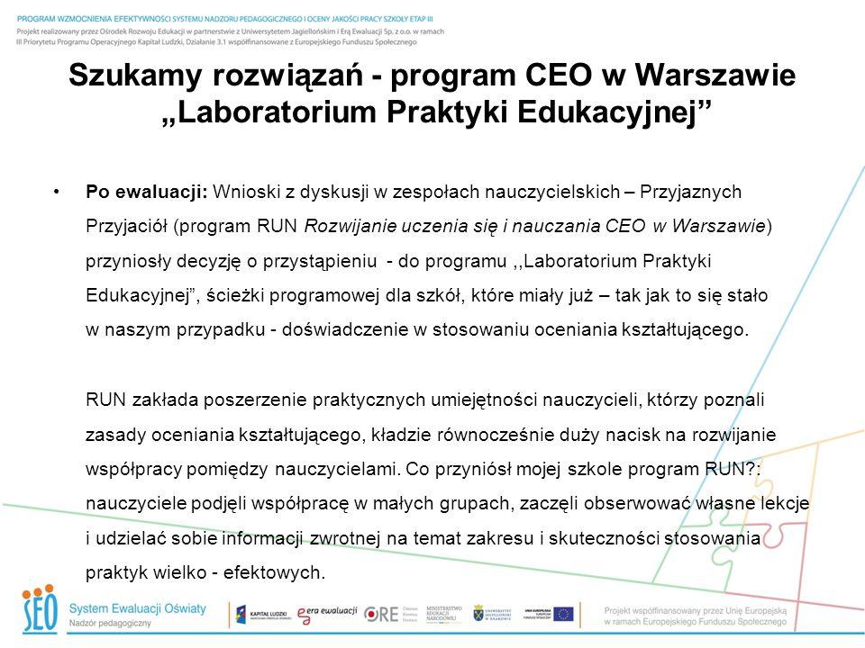 Szukamy rozwiązań - program CEO w Warszawie Laboratorium Praktyki Edukacyjnej Po ewaluacji: Wnioski z dyskusji w zespołach nauczycielskich – Przyjazny