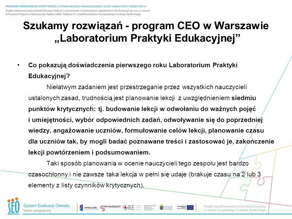 Szukamy rozwiązań - program CEO w Warszawie Laboratorium Praktyki Edukacyjnej Co pokazują doświadczenia pierwszego roku Laboratorium Praktyki Edukacyj