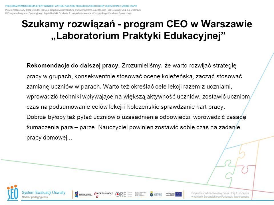 Szukamy rozwiązań - program CEO w Warszawie Laboratorium Praktyki Edukacyjnej Rekomendacje do dalszej pracy. Zrozumieliśmy, że warto rozwijać strategi