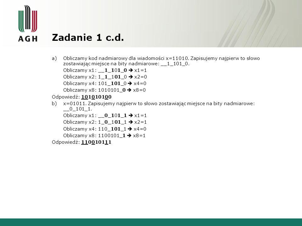 Zadanie 1 c.d.a)Obliczamy kod nadmiarowy dla wiadomości x=11010.