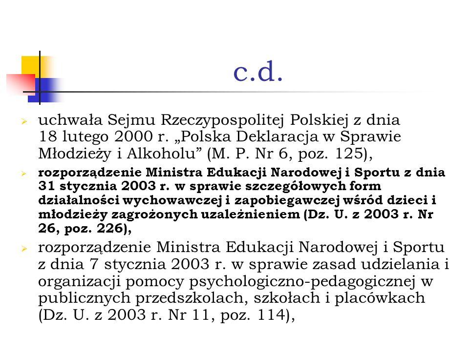c.d. uchwała Sejmu Rzeczypospolitej Polskiej z dnia 18 lutego 2000 r. Polska Deklaracja w Sprawie Młodzieży i Alkoholu (M. P. Nr 6, poz. 125), rozporz
