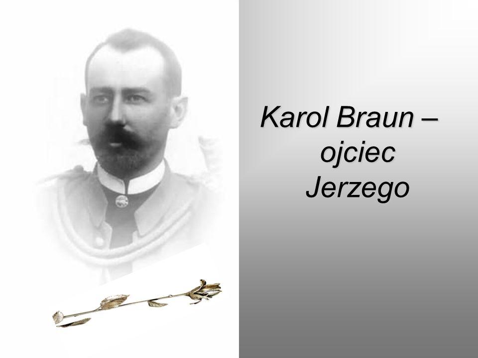 Karol Braun – ojciec Jerzego