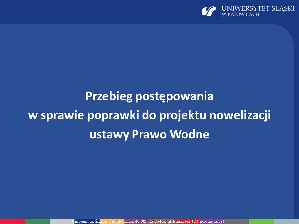 Uniwersytet Śląski w Katowicach, 40-007 Katowice, ul. Bankowa 12 | www.us.edu.pl Przebieg postępowania w sprawie poprawki do projektu nowelizacji usta