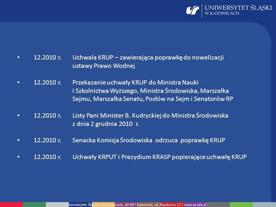 Uniwersytet Śląski w Katowicach, 40-007 Katowice, ul. Bankowa 12 | www.us.edu.pl 12.2010 r. Uchwala KRUP – zawierająca poprawkę do nowelizacji ustawy