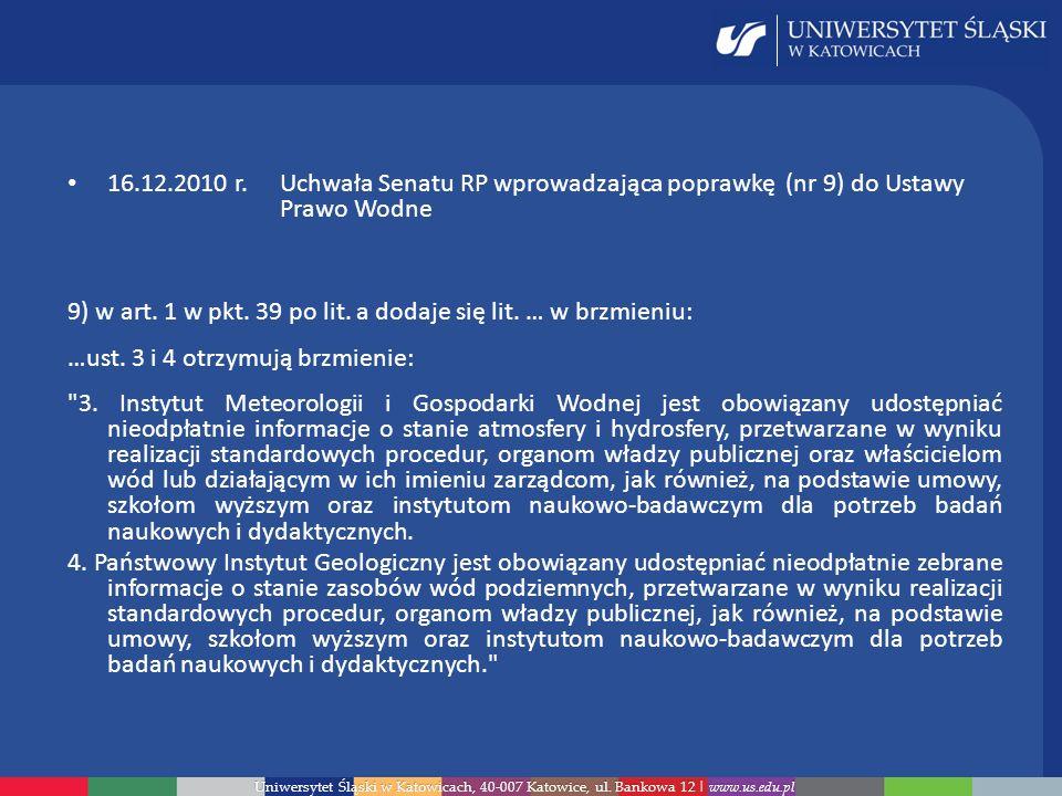 Uniwersytet Śląski w Katowicach, 40-007 Katowice, ul. Bankowa 12 | www.us.edu.pl 16.12.2010 r. Uchwała Senatu RP wprowadzająca poprawkę (nr 9) do Usta