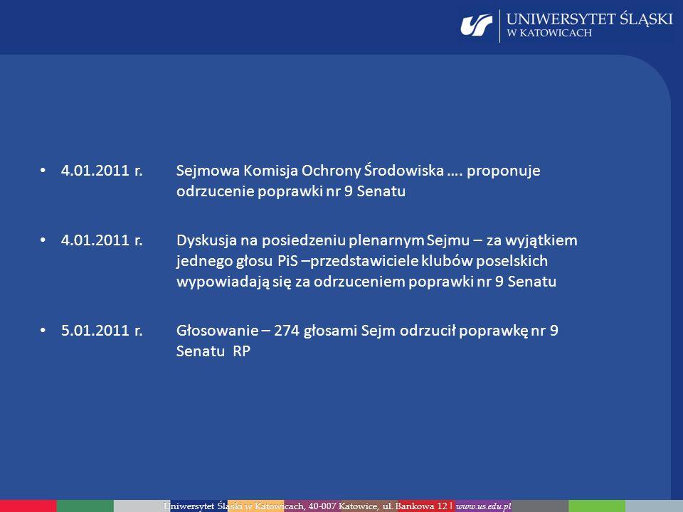 Uniwersytet Śląski w Katowicach, 40-007 Katowice, ul. Bankowa 12 | www.us.edu.pl 4.01.2011 r.Sejmowa Komisja Ochrony Środowiska …. proponuje odrzuceni