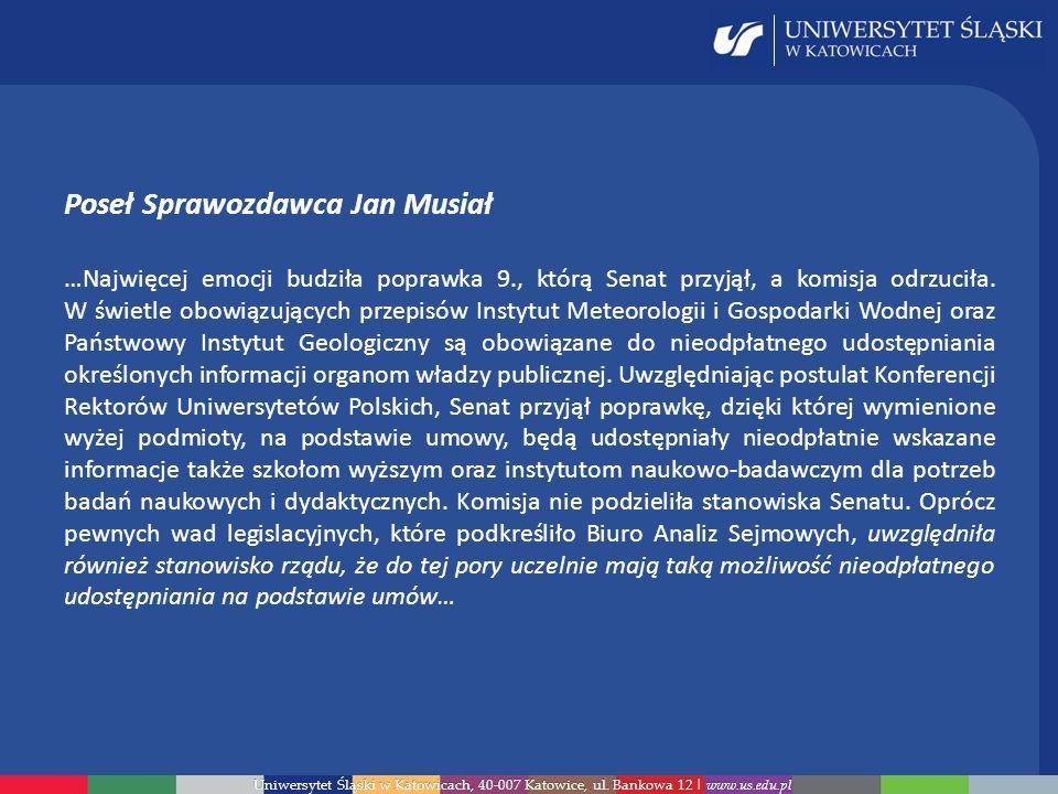 Uniwersytet Śląski w Katowicach, 40-007 Katowice, ul. Bankowa 12 | www.us.edu.pl Poseł Sprawozdawca Jan Musiał …Najwięcej emocji budziła poprawka 9.,