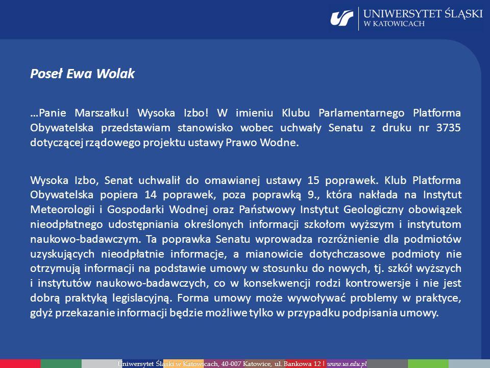 Uniwersytet Śląski w Katowicach, 40-007 Katowice, ul. Bankowa 12 | www.us.edu.pl Poseł Ewa Wolak …Panie Marszałku! Wysoka Izbo! W imieniu Klubu Parlam