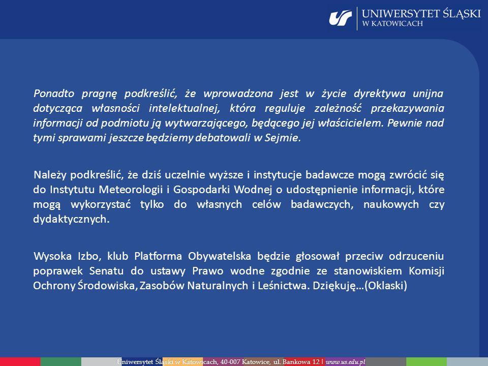 Uniwersytet Śląski w Katowicach, 40-007 Katowice, ul. Bankowa 12 | www.us.edu.pl Ponadto pragnę podkreślić, że wprowadzona jest w życie dyrektywa unij