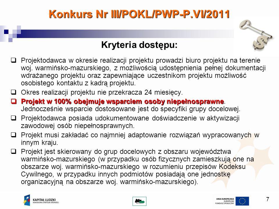 7 Kryteria dostępu: Projektodawca w okresie realizacji projektu prowadzi biuro projektu na terenie woj. warmińsko-mazurskiego, z możliwością udostępni