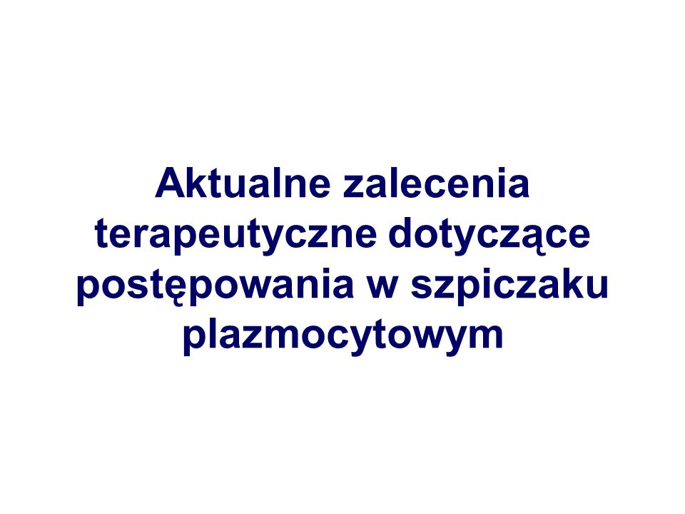 Główne mechanizmy działania nowych immunomodulatorów biologicznych w szpiczaku plazmocytowym MechanizmNazwa leku Zahamowanie wzrostu komórki i apoptoza Talidomid Lenalidomid Actimid Bortezomib Trójtlenek arsenu (As2O3) Zmniejszenie produkcji cytokin (Il-6, IGF-1, VEGF, Il-1, TNF, HGF, bFGF) Talidomid Lenalidomid Actimid Bortezomib As2O3 Zahamowanie angiogenezy podścieliska szpiku Talidomid Lenalidomid Actimid Bortezomib As2O3