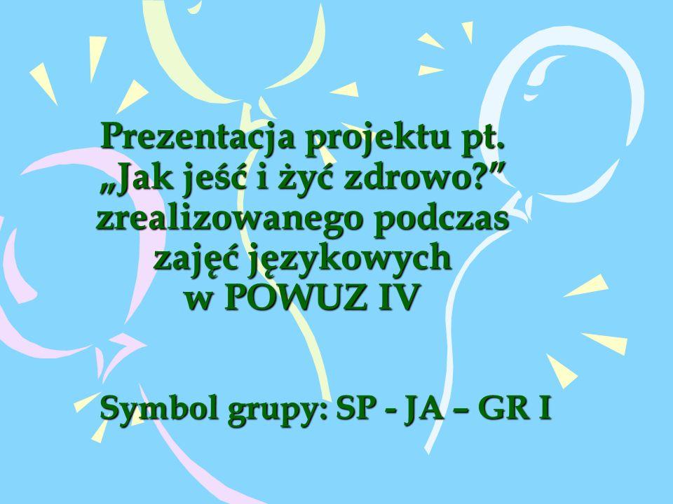 Symbol grupy: SP - JA – GR I Prezentacja projektu pt.