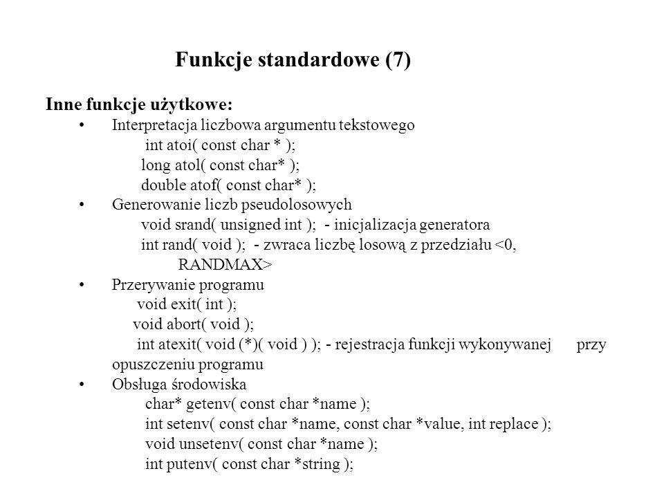 Zadanie: Napisz program wypisujący na ekran wartość wybranej zmiennej środowiskowej Funkcje standardowe (8)