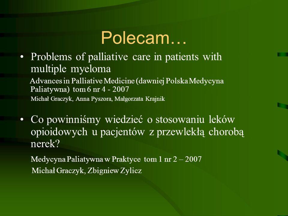 Polecam… Problems of palliative care in patients with multiple myeloma Advances in Palliative Medicine (dawniej Polska Medycyna Paliatywna) tom 6 nr 4