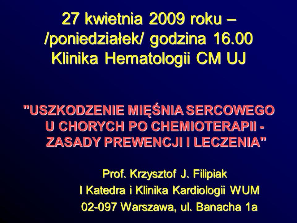 27 kwietnia 2009 roku – /poniedziałek/ godzina 16.00 Klinika Hematologii CM UJ