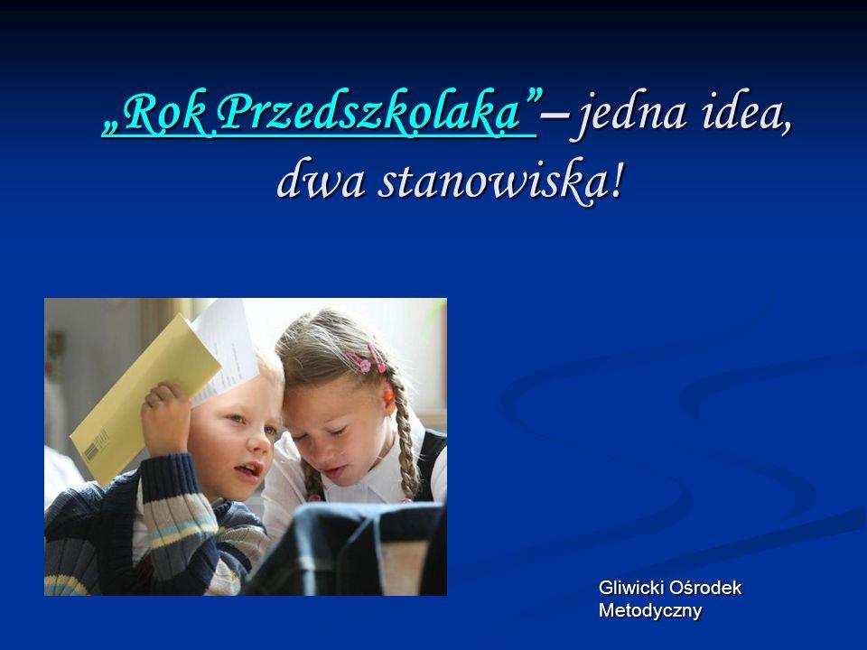 Gliwicki Ośrodek Metodyczny Rok Przedszkolaka– jedna idea, dwa stanowiska!