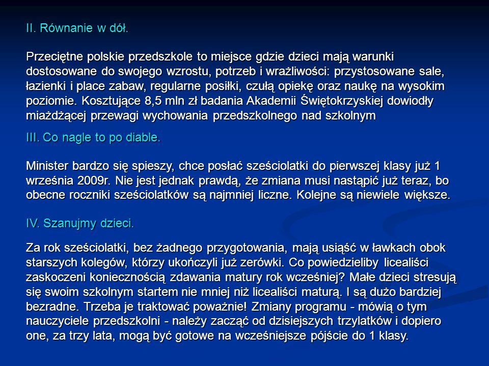 II. Równanie w dół. Przeciętne polskie przedszkole to miejsce gdzie dzieci mają warunki dostosowane do swojego wzrostu, potrzeb i wrażliwości: przysto
