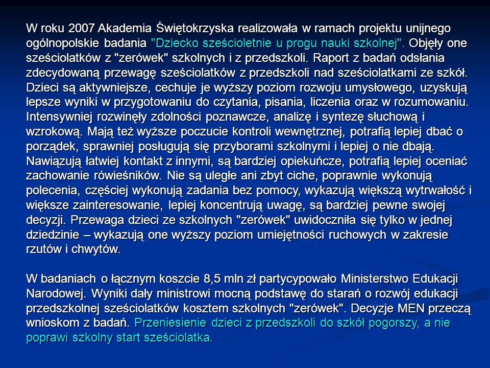 W roku 2007 Akademia Świętokrzyska realizowała w ramach projektu unijnego ogólnopolskie badania