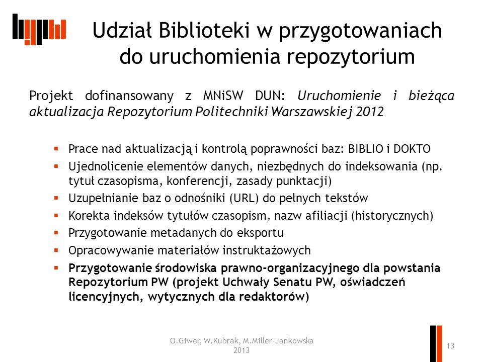 Udział Biblioteki w przygotowaniach do uruchomienia repozytorium Projekt dofinansowany z MNiSW DUN: Uruchomienie i bieżąca aktualizacja Repozytorium P