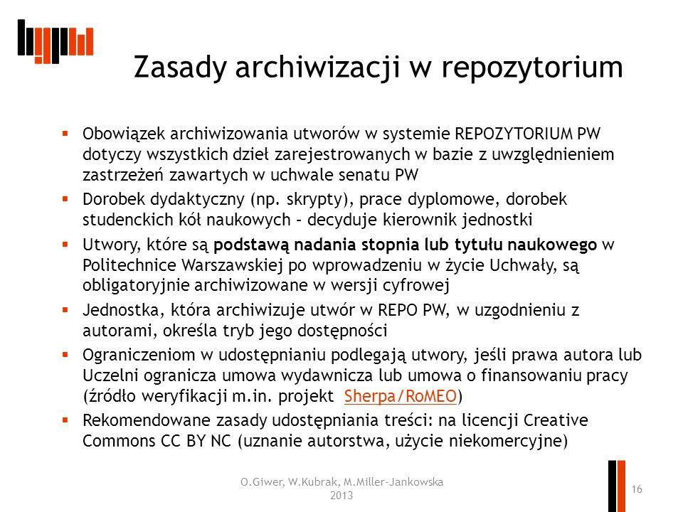 Zasady archiwizacji w repozytorium Obowiązek archiwizowania utworów w systemie REPOZYTORIUM PW dotyczy wszystkich dzieł zarejestrowanych w bazie z uwz