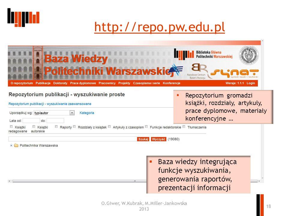 http://repo.pw.edu.pl O.Giwer, W.Kubrak, M.Miller-Jankowska 2013 18 Baza wiedzy integrująca funkcje wyszukiwania, generowania raportów, prezentacji in