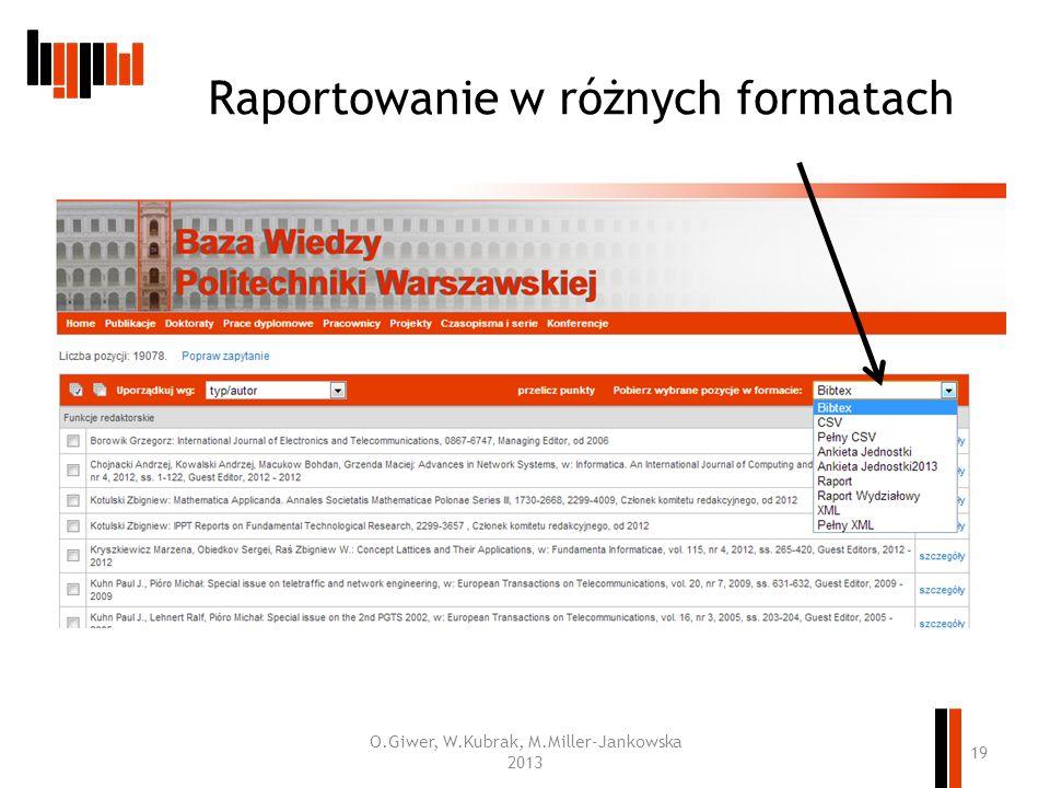 Raportowanie w różnych formatach O.Giwer, W.Kubrak, M.Miller-Jankowska 2013 19