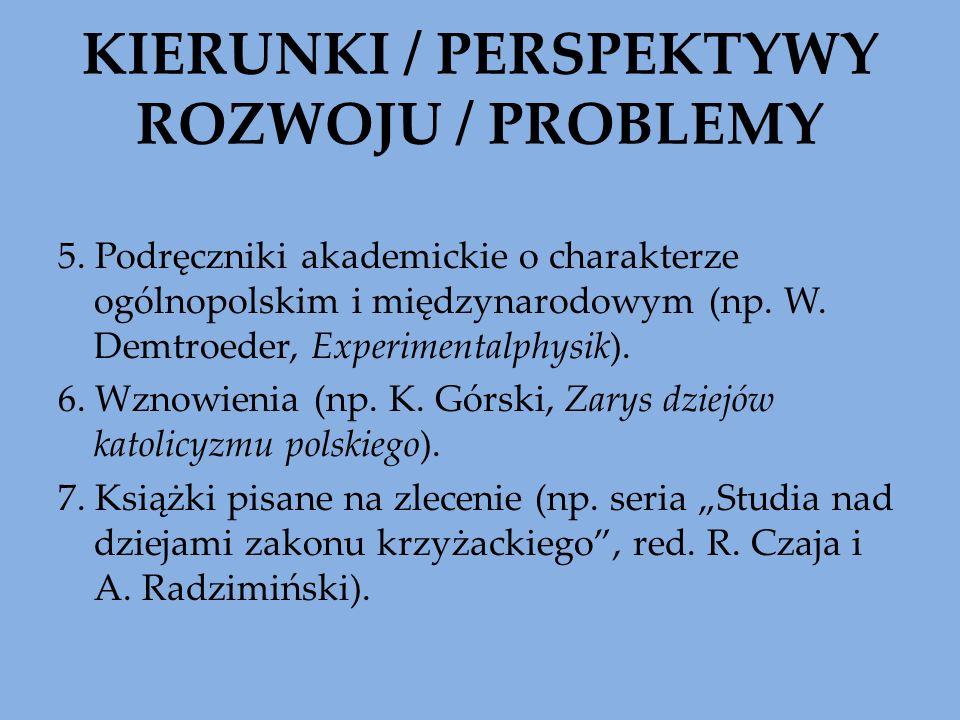 KIERUNKI / PERSPEKTYWY ROZWOJU / PROBLEMY 5. Podręczniki akademickie o charakterze ogólnopolskim i międzynarodowym (np. W. Demtroeder, Experimentalphy