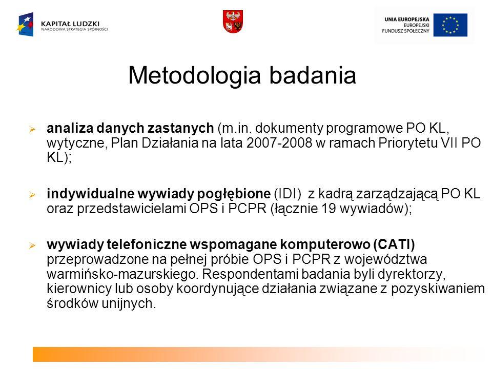 Metodologia badania analiza danych zastanych (m.in. dokumenty programowe PO KL, wytyczne, Plan Działania na lata 2007-2008 w ramach Priorytetu VII PO
