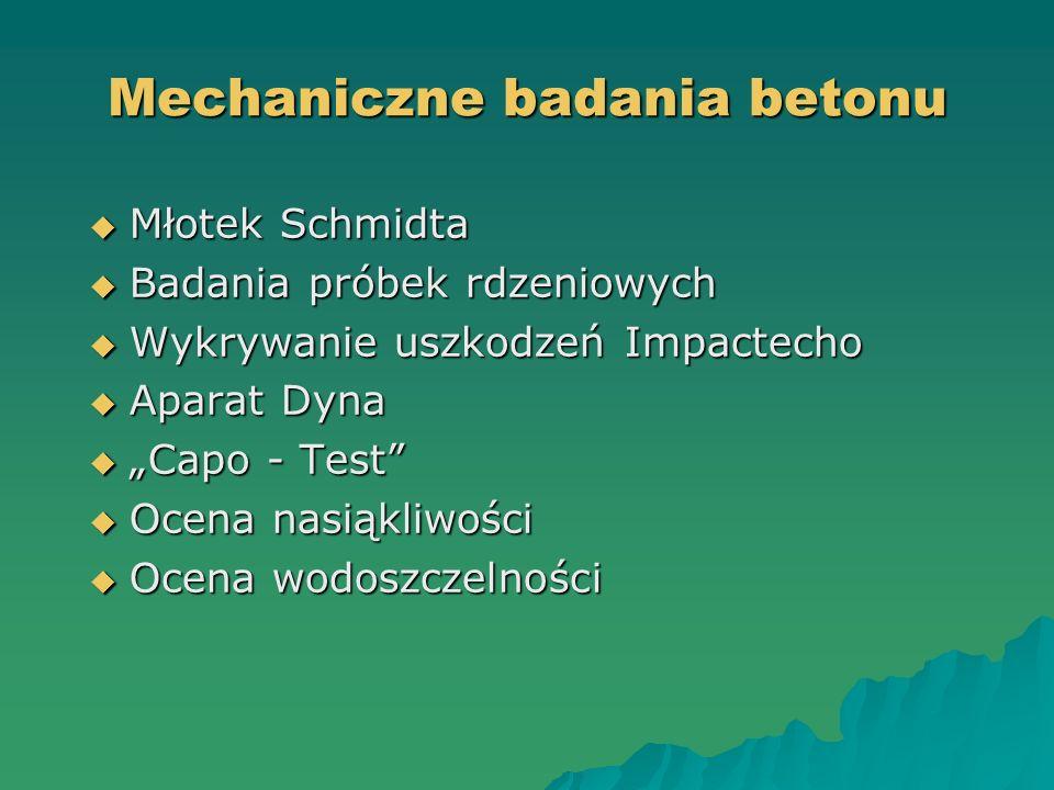 Mechaniczne badania betonu Młotek Schmidta Młotek Schmidta Badania próbek rdzeniowych Badania próbek rdzeniowych Wykrywanie uszkodzeń Impactecho Wykry