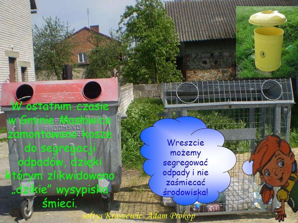 Wreszcie możemy segregować odpady i nie zaśmiecać środowiska! W ostatnim czasie w Gminie Masłowice zamontowano kosze do segregacji odpadów, dzięki któ