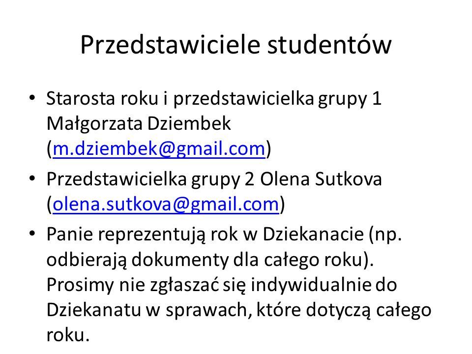 Przedstawiciele studentów Starosta roku i przedstawicielka grupy 1 Małgorzata Dziembek (m.dziembek@gmail.com)m.dziembek@gmail.com Przedstawicielka gru