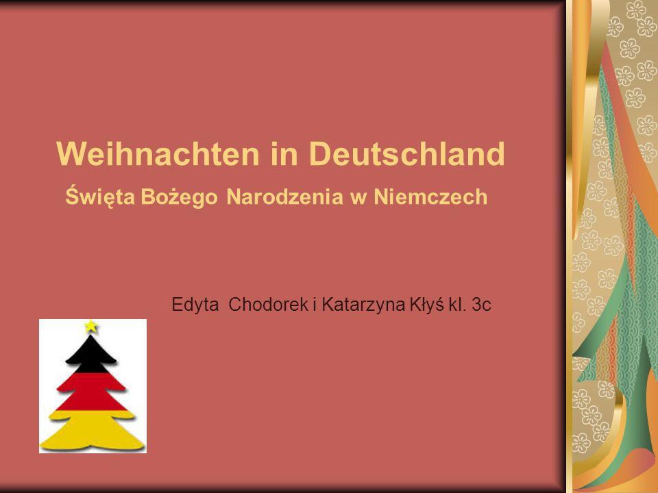 Weihnachten in Deutschland Święta Bożego Narodzenia w Niemczech Edyta Chodorek i Katarzyna Kłyś kl. 3c