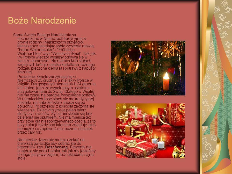Boże Narodzenie Same Święta Bożego Narodzenia są obchodzone w Niemczech tradycyjnie w gronie rodziny i najbliższych przyjaciół. Mieszkańcy składając s