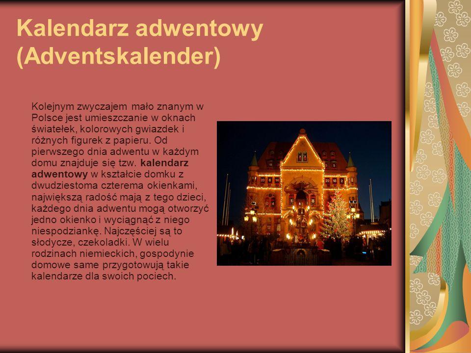 Kalendarz adwentowy (Adventskalender) Kolejnym zwyczajem mało znanym w Polsce jest umieszczanie w oknach światełek, kolorowych gwiazdek i różnych figu