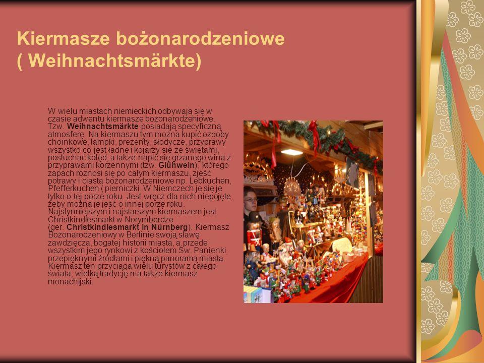 Kiermasze bożonarodzeniowe ( Weihnachtsmärkte) W wielu miastach niemieckich odbywają się w czasie adwentu kiermasze bożonarodzeniowe. Tzw. Weihnachtsm