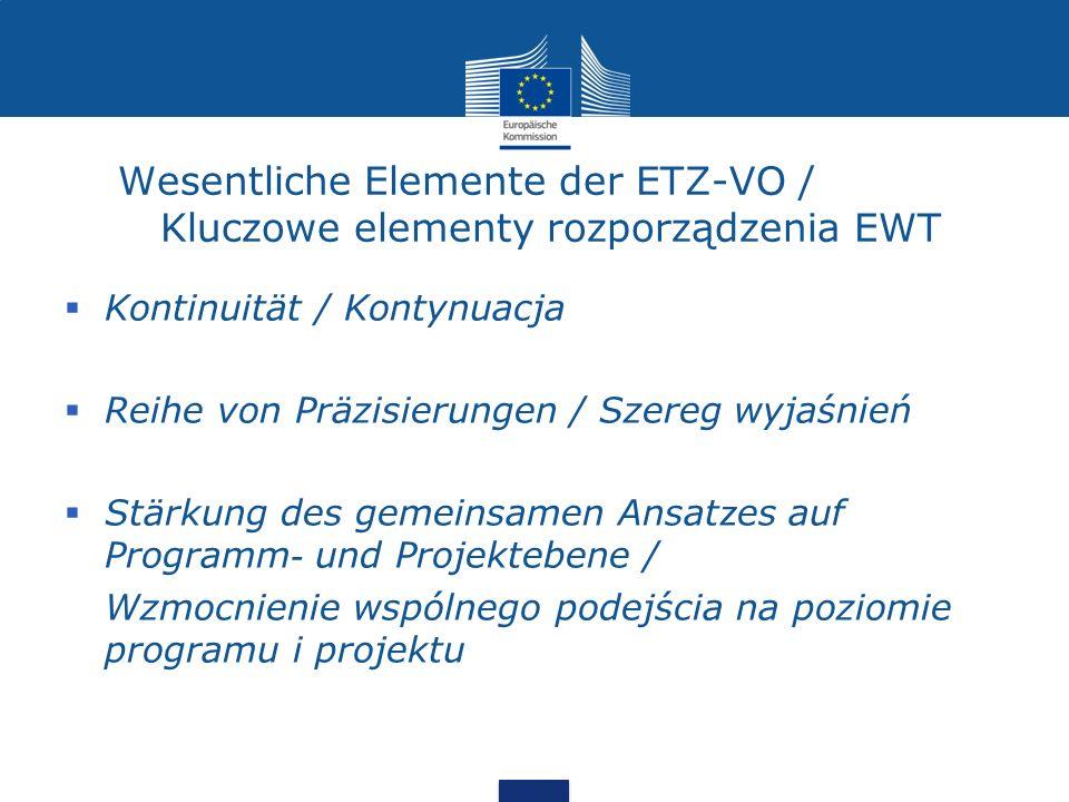 Wesentliche Elemente der ETZ-VO / Kluczowe elementy rozporządzenia EWT Kontinuität / Kontynuacja Reihe von Präzisierungen / Szereg wyjaśnień Stärkung
